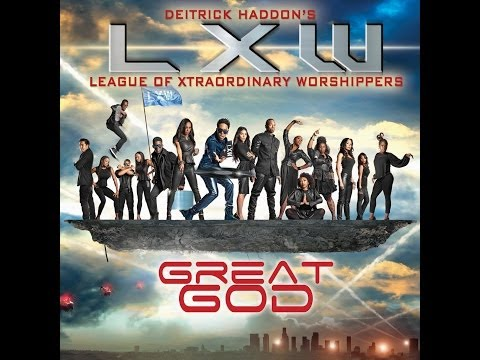 Deitrick Haddons LXW - Great God