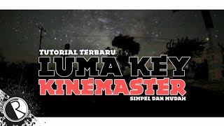 #kinemaster tutorial : Cara edit video Luma Key seperti Sam kolder di Android bagian 2