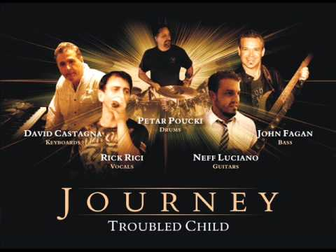 Journey - Troubled Child