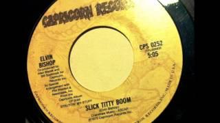Elvin Bishop , Slick Titty Boom , 1975 45RPM