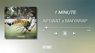 AP1WAT : 1 Minute Feat. Maiyarap ,Odd Insyte (Official MV)