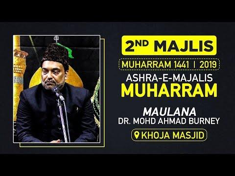 2nd Majalis |Maulana Mohd Ahmad Burney | Khoja Masjid | 13 MUHARRAM 1441 HIJRI | 12 SEPT. 2019