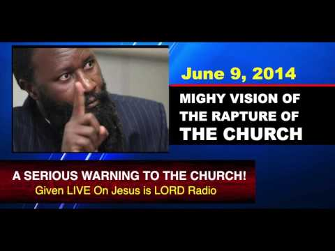 June 9, 2014 VISION OF THE RAPTURE-Prophet Dr. Owuor