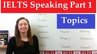 IELTS Speaking Part 1 Topics