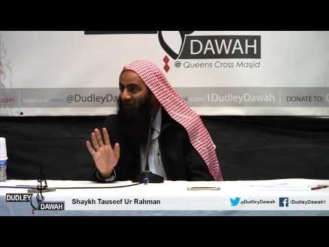 Tawheed By Shaykh Tauseef Ur Rehman - Dudley, UK