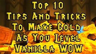 WoW Vanilla: Top 10 Tips and Tricks to make Gold as you Level! Elysium/Nostalrius/Kronos