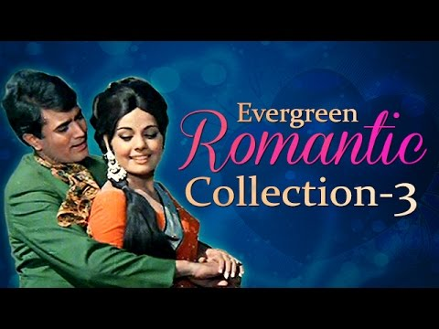 Best of Evergreen Romantic Songs - Jukebox 3 - Top 10 Old Hindi...