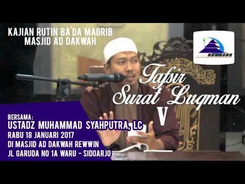 Tafsir Surat Luqman V - Ustadz Muhammad Syahputra, Lc