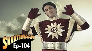 Shaktimaan - Episode 104
