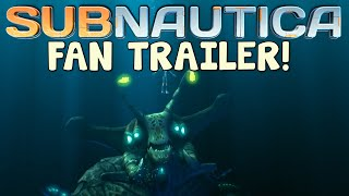 Subnautica Fan Trailer!