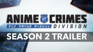 ANIME CRIMES DIVISION Season 2 - Trailer