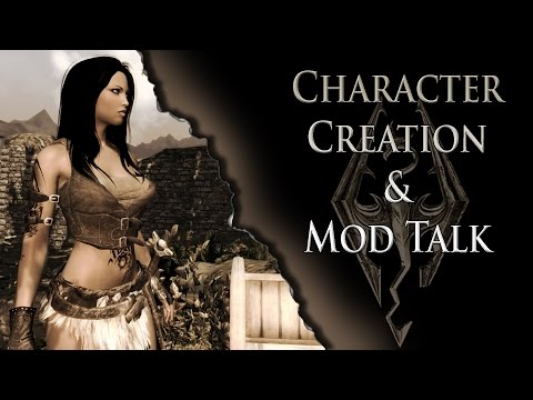 Skyrim Character Creation & Mod Talk