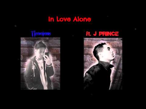 In Love Alone - Timeless Ft. J Prince video