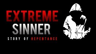 Extreme Sinner- Story Of Repentance – Powerful Video