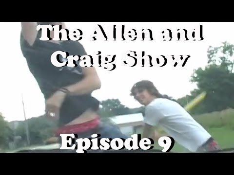 The Allen and Craig Show: Episode 9