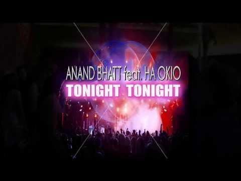 Anand Bhatt - Tonight Tonight