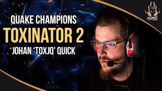 "TOXINATOR 2 - Quake Champions Highlights - Johan ""toxjq"" Quick"