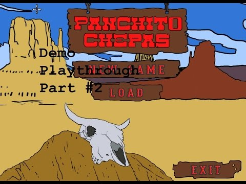 Panchito Chepas: Demo PLAYTHROUGH! Part #2