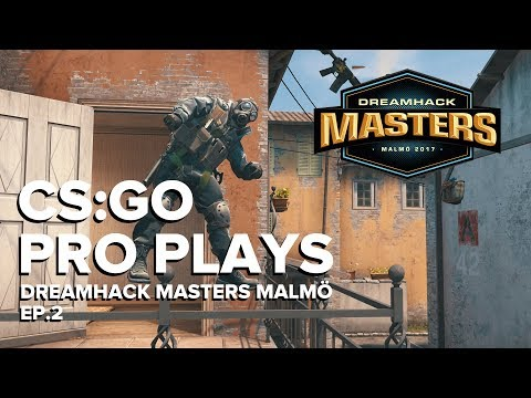 CS:GO Pro Plays Dreamhack Masters Malmö 2017, Episode 2