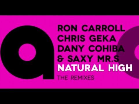 Ron Carroll, Chris Geka, Dany Cohiba & Saxy Mr.s - Natural High The Remixes video