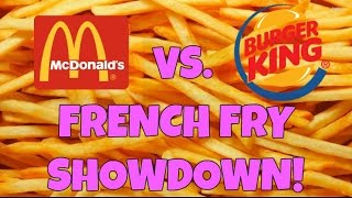 McDonald's vs. Burger King French Fry Showdown! - Battle One