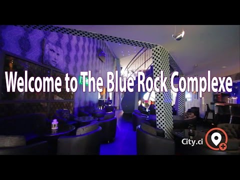 Welcome to The Blue Rock Complexe in Abidjan -By City.ci-