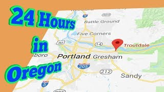 24 hours in Troutdale,Oregon