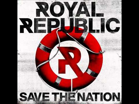 Royal Republic - You Aint Nobody Till Somebody Hates You