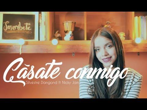 Cásate conmigo - Silvestre Dangond ft Nicky Jam   Laura Naranjo cover