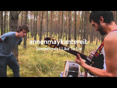 Annenmaykantereit - Sometimes I Like To Lie