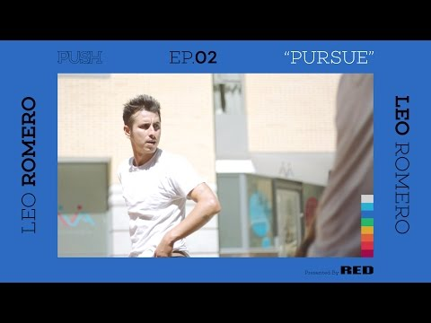 PUSH | Leo Romero: Pursue - Episode 2