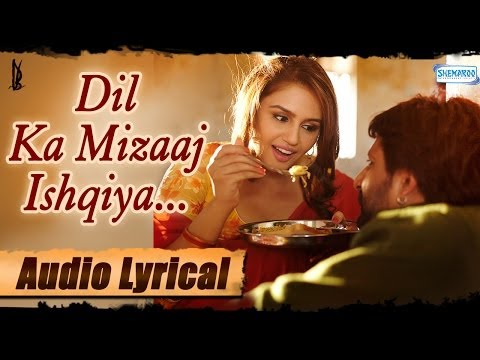 Dil Ka Mizaaj Ishqiya Full Song Lyrical - Madhuri - Naseeruddin...