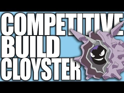 Pokemon XY: Competitive Builds 101 - Cloyster