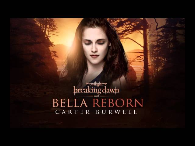 Carter Burwell - Bella Reborn [Breaking Dawn Part 1 - The Score]