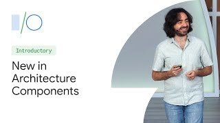 What's New in Architecture Components (Google I/O'19)