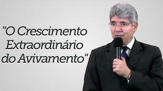 """""""O Crescimento Extraordinário do Avivamento"""" - Hernandes Dias Lopes"""