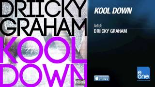 "Driicky Graham ""Kool Down"""