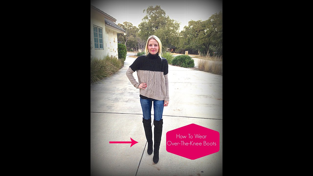 How To Wear Over The Knee Boots - YouTube