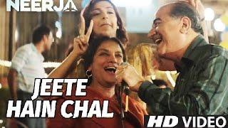 Jeete Hain Chal | Full HD Video Song | Neerja | Sonam Kapoor