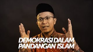 Demokrasi Dalam Pandangan Islam - Ustadz Fatih Karim