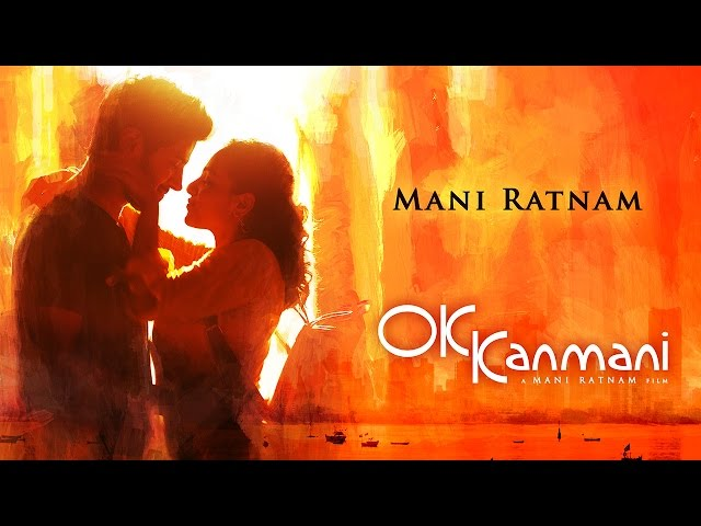 Mani Ratnam on OK Kanmani - Part 1