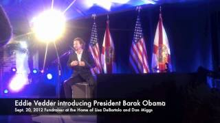 Eddie Vedder introduces President Obama at Home of Lisa DeBartolo & Don Miggs