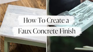 How To Create a Faux Concrete Finish on Furniture with Country Chic Paint
