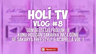 Holi TV - Vlog #8 Konu : Holigan Sakarya İmza & Sakarya Freestyle Vol.1