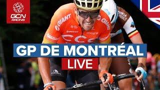 Grand Prix Cycliste de Montréal 2019 LIVE | GCN Racing