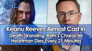 Keanu Reeves Was Almost Cast In Death Stranding, Refn's Character Heartman Dies Every 21 Minutes