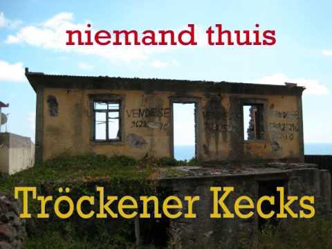 Tröckener Kecks - niemand thuis