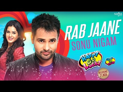 Rab Jaane - Sonu Nigam | Amrinder Gill | Happy Go Lucky | Love Songs 2014 | New Punjabi Songs 2014 video