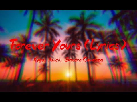Kygo, Avicii, Sandro Cavazza - Forever Yours  (Lyrics) Avicii Tribute