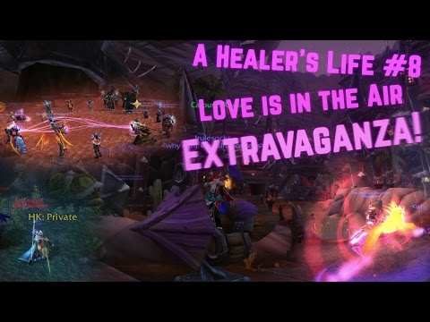A Healer's Life #8 - Love is in the Air Extravaganza [1080p 60fps]